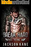 Break Hard (Steel Veins MC Book 1)