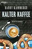 Kalter Kaffee: Roman
