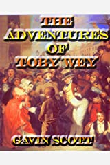 The Adventures of Toby Wey Kindle Edition