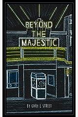 Beyond the Majestic Kindle Edition