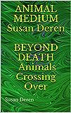 Animal Medium Susan Deren Beyond Death Animals Crossing Over
