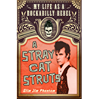 A Stray Cat Struts: My Life as a Rockabilly Rebel