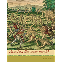 Dancing the New World: Aztecs, Spaniards, and the Choreography of Conquest book cover