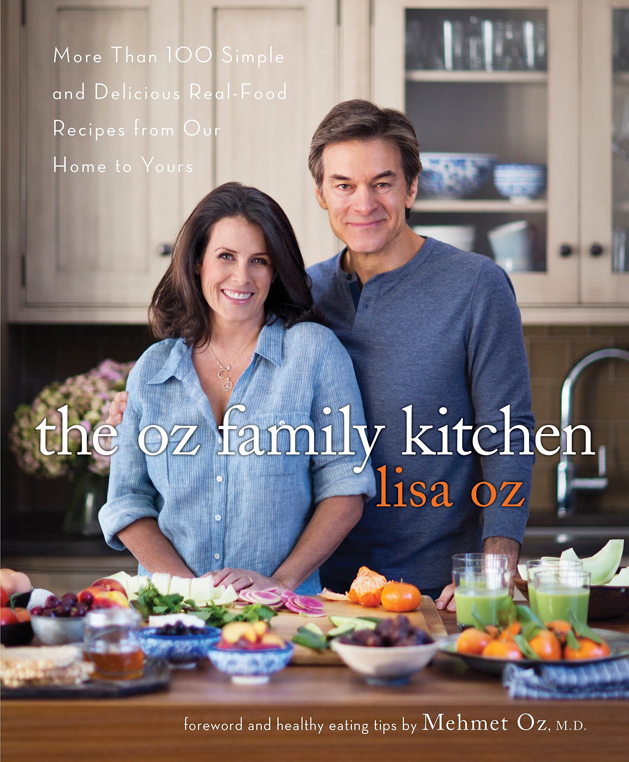 The Oz Family Kitchen More Than 100 Simple And Delicious Real Food Recipes From Our Home To Yours A Cookbook Oz Lisa Oz M D Mehmet 9781101903230 Amazon Com Books