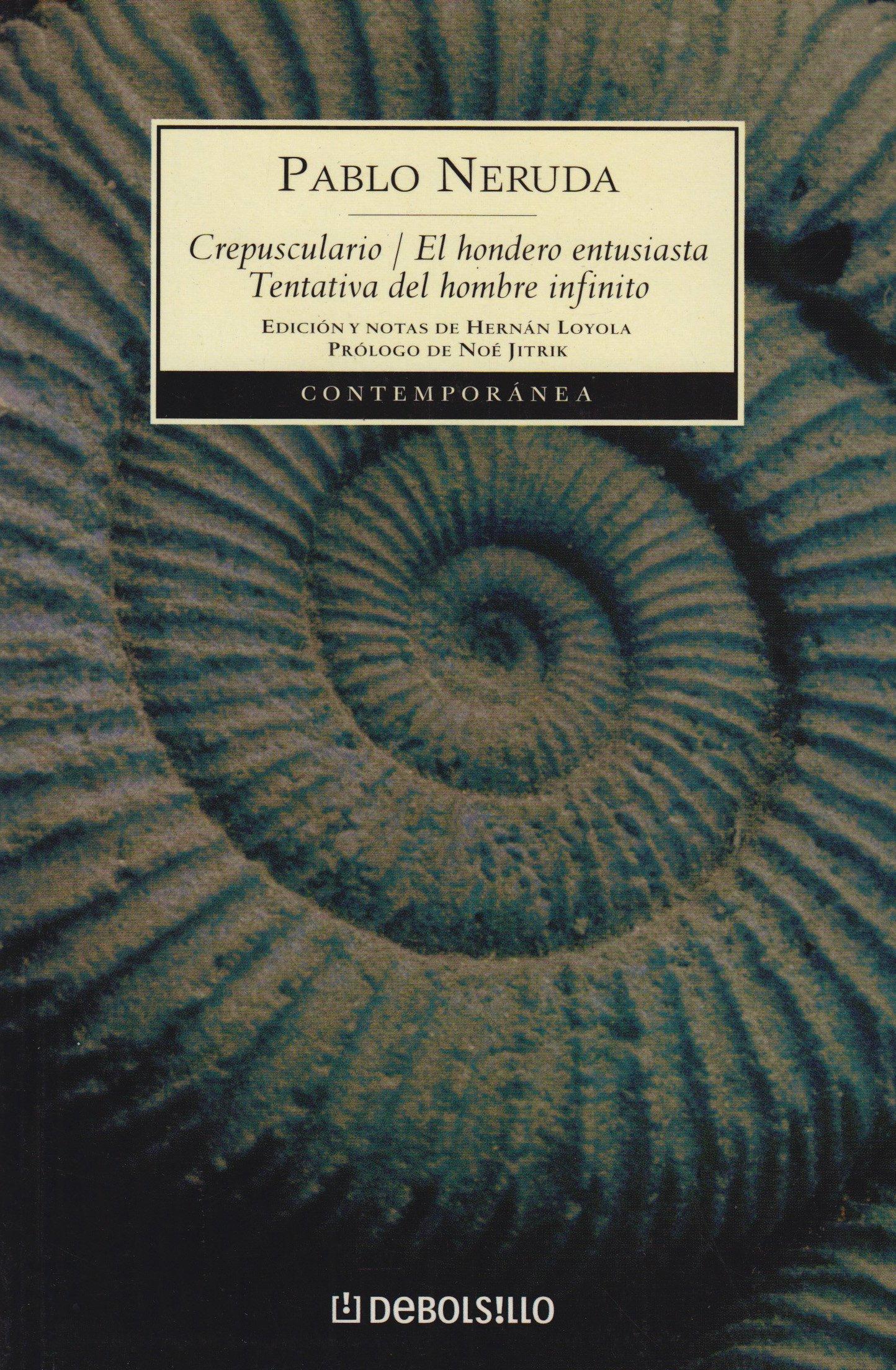 Crepusculario ; El hondero entusiasta ; Tentativa del hombre : infinito (Contemporanea/Contemporary, Band 367)