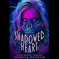 Shadowed Heart: A Dark Reverse Harem Romance (A Death So Sweet Book 1) (English Edition)