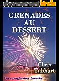 Grenades au dessert. (Les sexagénaires énervés 3)