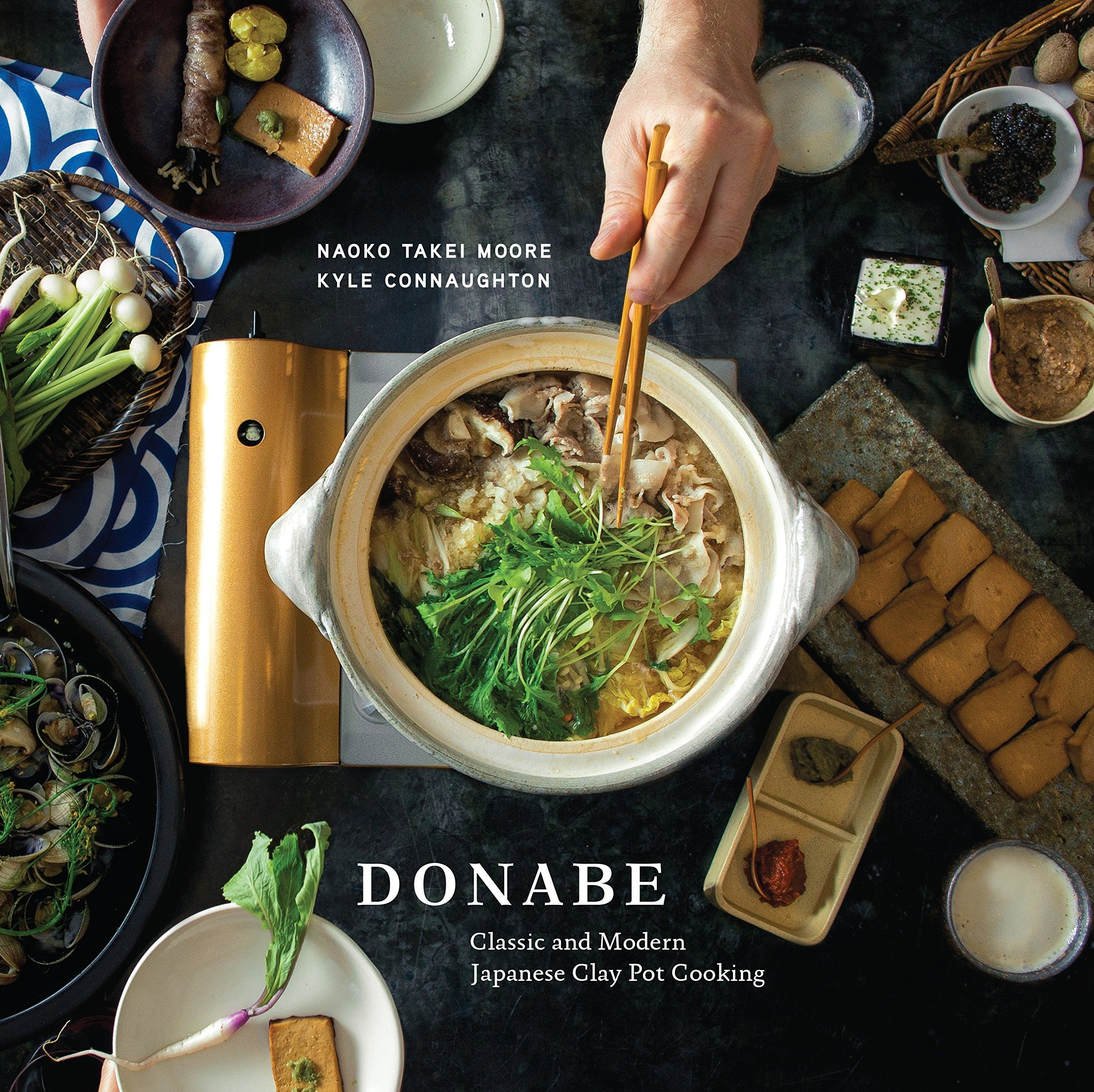 Donabe: Classic and Modern Japanese Clay Pot Cooking [A Cookbook] by Ten Speed Press