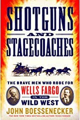 Shotguns and Stagecoaches: The Brave Men Who Rode for Wells Fargo in the Wild West Hardcover