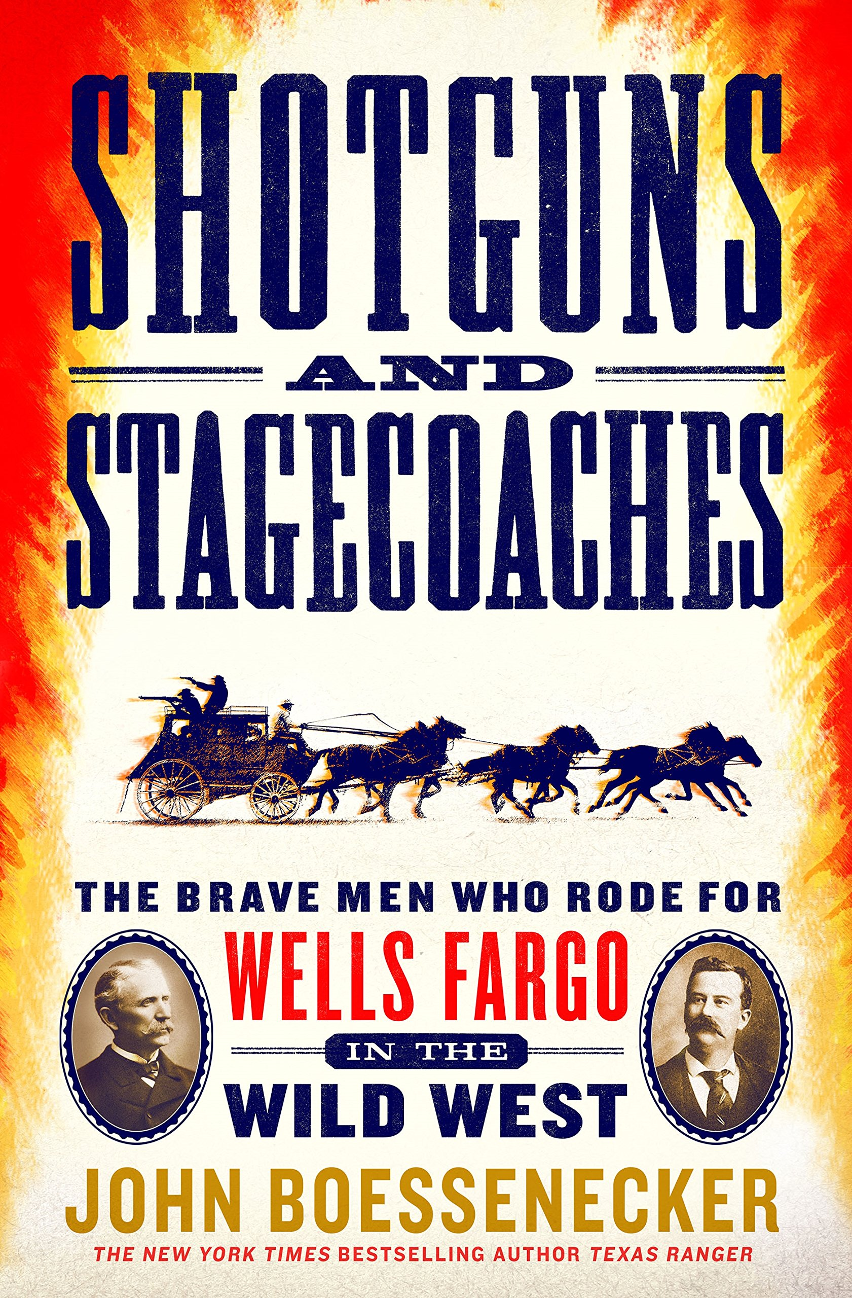 Shotguns and Stagecoaches: The Brave Men Who Rode for Wells