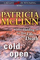 Cold Open (Caught Dead in Wyoming, Book 7) Kindle Edition