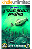 Attacked Beneath Antarctica (Doc Vandal Adventures Book 3)