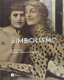 Il simbolismo. Arte in Europa dalla Belle Époque alla Grande Guerra. Catalogo della mostra (Milano, 3 febbraio-5 giugno 2016). Ediz. illustrata
