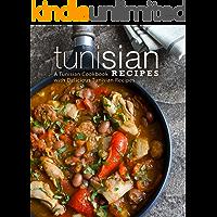 Tunisian Recipes: A Tunisian Cookbook with Delicious Tunisian Recipes (English Edition)