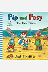 Pip and Posy: The New Friend Hardcover