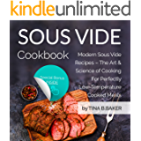 Sous Vide Cookbook: Modern Sous Vide Recipes – The Art and Science of Cooking For Perfectly Low-Temperature Cooked Meals (Plus Photos, Nutrition Facts) (English Edition)