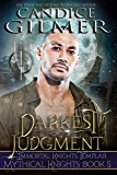 Darkest Judgment: A Mythical Knights Templar Paranormal Romance (The Mythical Knights Book 5)