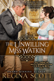 The Unwilling Miss Watkin (Uncommon Courtships Book 4)