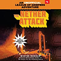 The Nether Attack: An Unofficial League of Griefers Adventure, #5