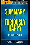 Summary of Furiously Happy: by Jenny Lawson | Includes Key Takeaways & Analysis