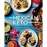 The Mexican Keto Cookbook: Authentic, Big-Flavor Recipes for Health and Longevity (English Edition)