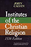 Institutes of the Christian Religion: 1536 Edition