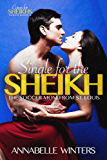 Single for the Sheikh: A Royal Billionaire Romance Novel (Curves for Sheikhs Series Book 4) (English Edition)