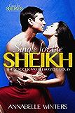 Single for the Sheikh: A Royal Billionaire Romance Novel (Curves for Sheikhs Series Book 4)