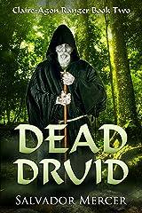 Dead Druid: Claire-Agon Ranger Book 2 (Ranger Series) Kindle Edition