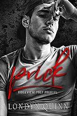 Prick: A Dark High School Bully Romance (Ridgeview Prep Book 1) Kindle Edition