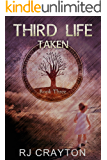 Third Life: Taken: (Dystopian series, book 3) (Life First)