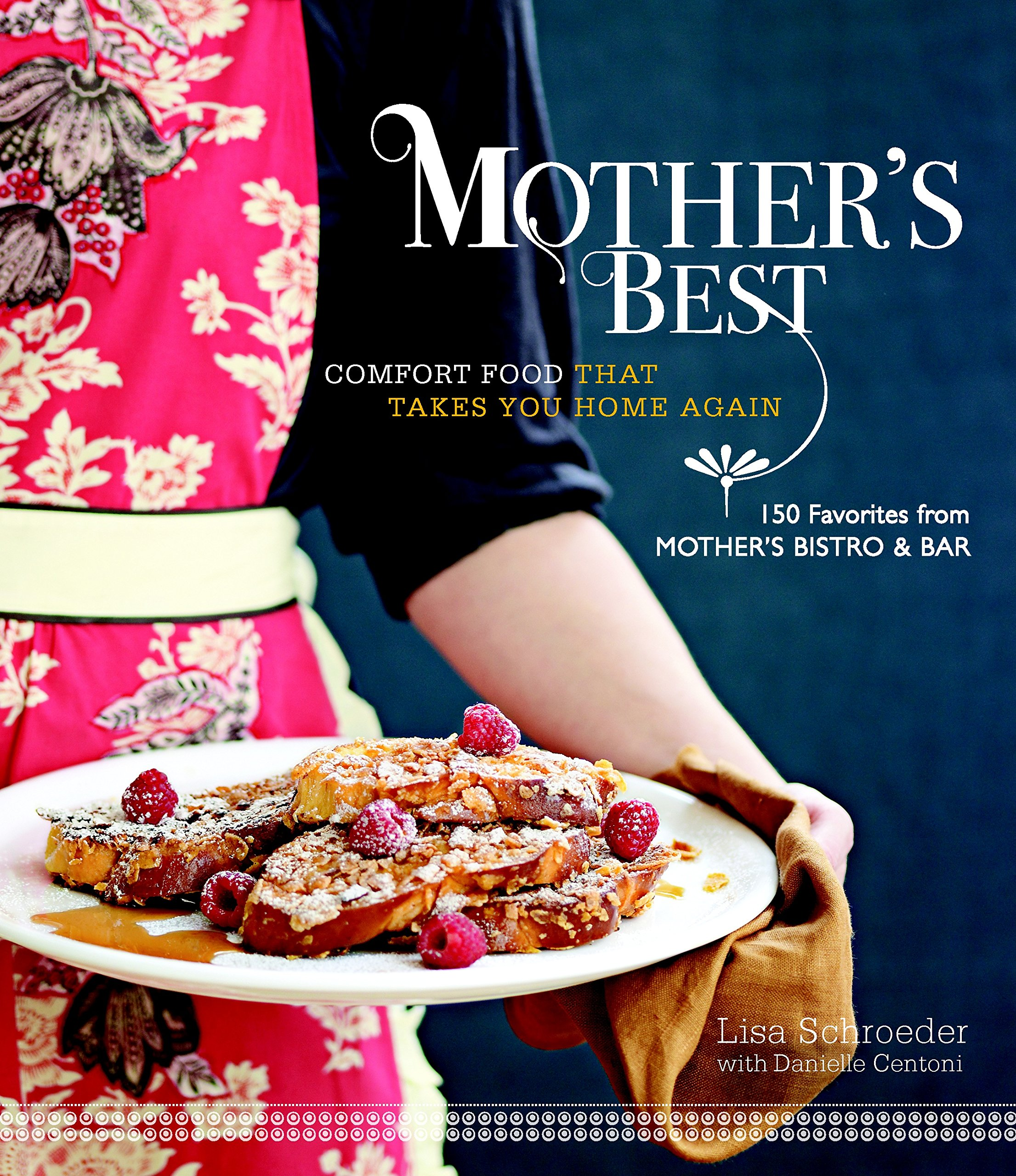 Mother's Best: Comfort Food That Takes You Home Again ebook