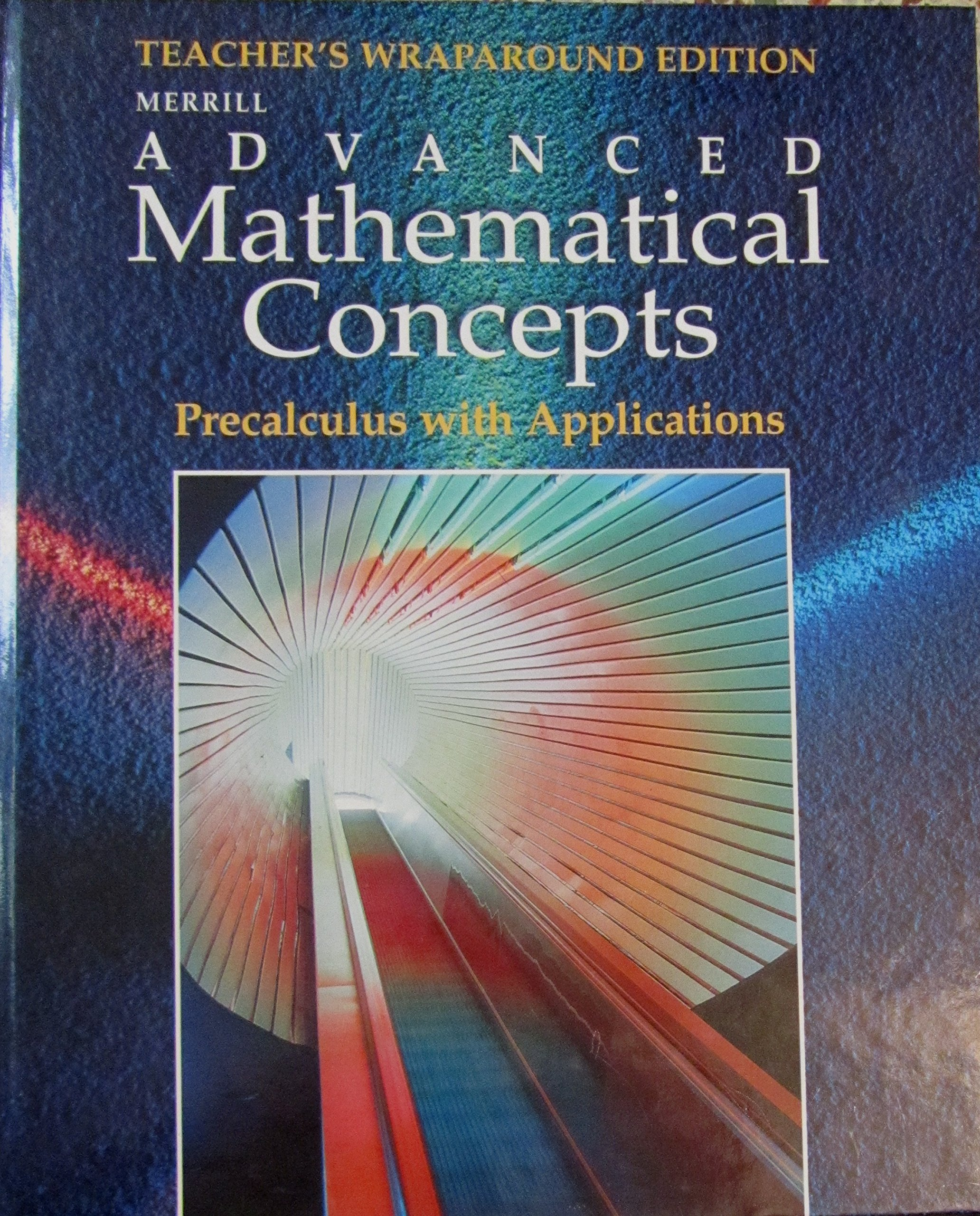 Merrill Advanced Mathematical Concepts: Precalculus with Applications,  Teacher Edition: BERCHIE; YUNKER, LEE; CROSSWHITE GORDON: 9780028243153:  Amazon.com: ...