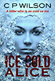Ice Cold Alice (English Edition)