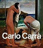 Carlo Carrà. Catalogo della mostra (Milano, 4 ottobre 2018-3 febbraio 2019). Ediz. illustrata. Con CD-Audio