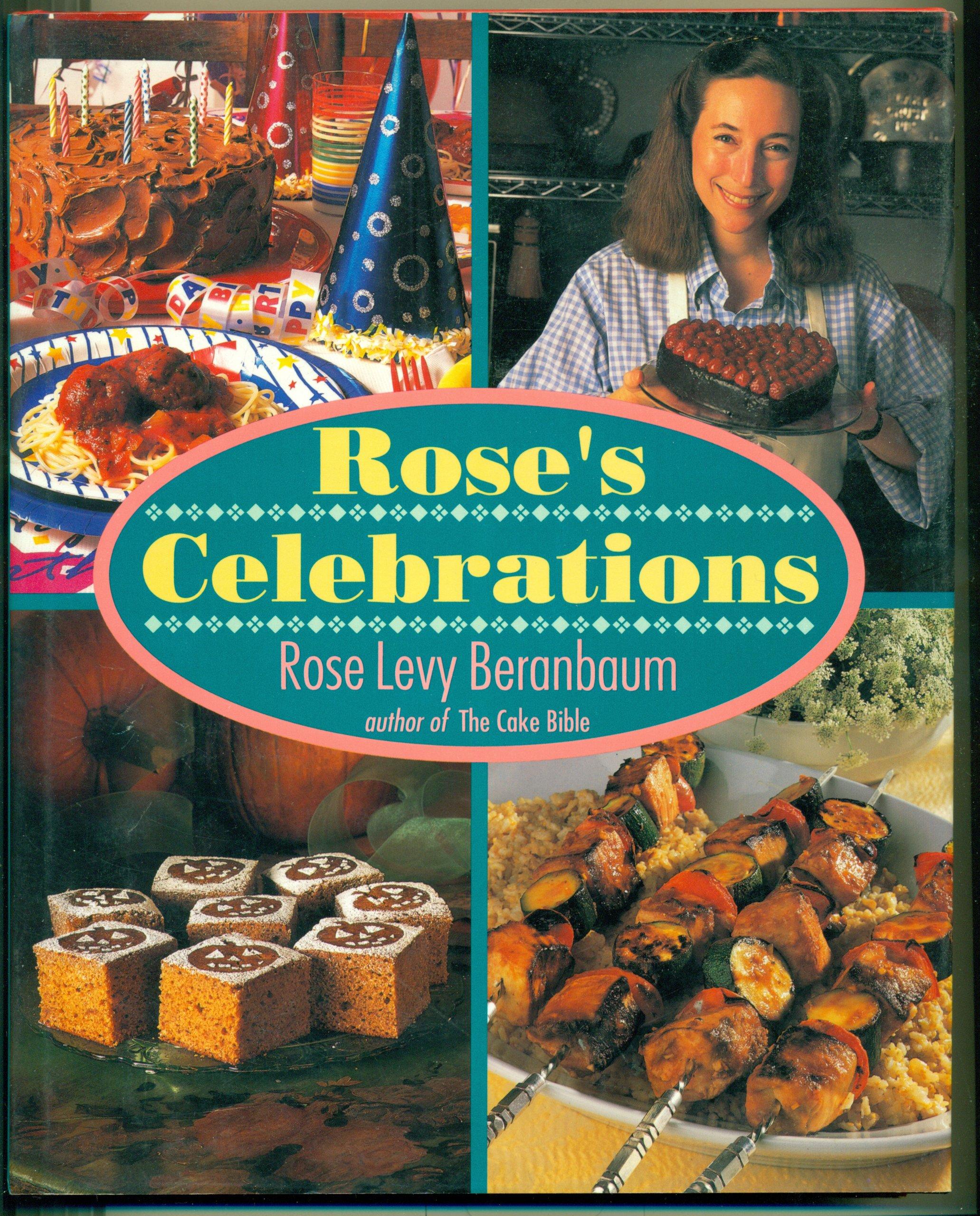 Rose S Celebrations Rose Levy Beranbaum 9780688119461 Amazon Com