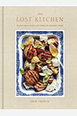 The Lost Kitchen: Recipes and a Good Life Found in Freedom, Maine: A Cookbook Hardcover