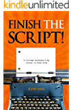 Finish The Script! A College Screenwriting Course in Book Form (English Edition)