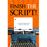 Finish The Script! A College Screenwriting Course in Book Form book cover