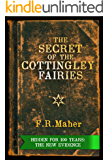 The Secret of the Cottingley Fairies: Hidden for 100 Years: The New Evidence