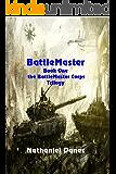 BattleMaster (The BattleMaster Corps Book 1)
