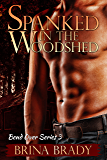 Spanked In The Woodshed (Bend Over Series Book 3)
