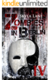 Zombies in Berlin: Band 4 (German Edition)