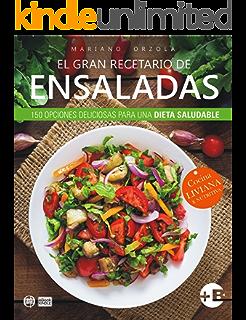 EL GRAN RECETARIO DE ENSALADAS: 150 opciones deliciosas para una dieta saludable (Colección Más