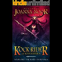 Kock Rider of Khymeera: An Epic Fantasy Erotic Novel (The Saga of Karli Talbo Book 1)