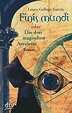 Finis Mundi: oder Die drei magischen Amulette