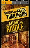 The Atlantis Riddle: A Dan Kotler Archeological Thriller