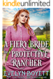 A Fiery Bride For A Protective Rancher: A Clean Western Historical Romance Novel