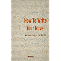 How to write your novel in 10 days or less (English Edition)