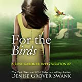 For the Birds: Rose Gardner Investigations, Book Two